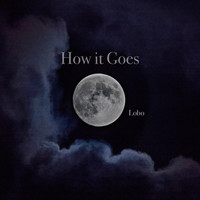 Lobo - How It Goes (Explicit)