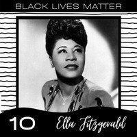 Ella Fitzgerald - Black Lives Matter vol. 10