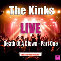 The Kinks - Death Of A Clown - Part One (Live)