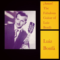 Luiz Bonfa - Amor! The Fabulous Guitar of Luiz Bonfá