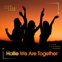 Hollie - We Are Together