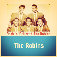The Robins - Rock 'N' Roll with the Robins
