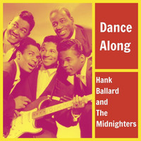 Hank Ballard and the Midnighters - Dance Along