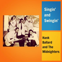 Hank Ballard and the Midnighters - Singin' and Swingin'