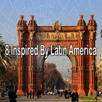 Instrumental - 8 Inspired by Latin America