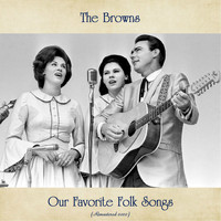 The Browns - Our Favorite Folk Songs (Remastered 2020)