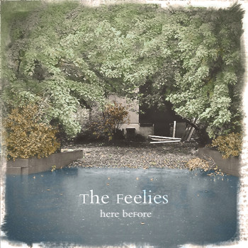 The Feelies - Here Before
