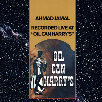 "Ahmad Jamal - Recorded Live at ""Oil Can Harry's"""