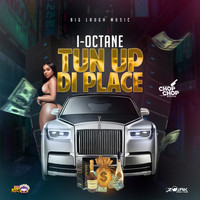 I-Octane - Tun Up Di Place (Explicit)