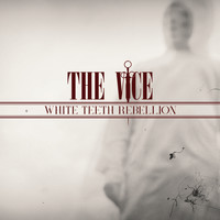 The Vice - White Teeth Rebellion