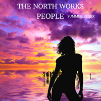 The North Works - People (Summer Remix)