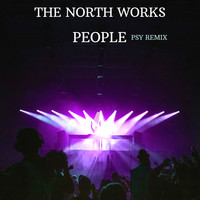 The North Works - People (Psy Remix)