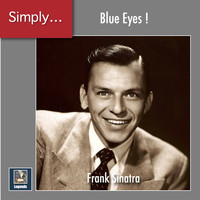 Frank Sinatra - Simply ... Blue Eyes! (The 2020 Remasters)