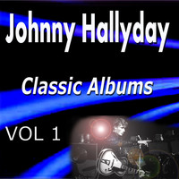Johnny Hallyday - Johnny Hallyday Classic Albums Vol. 1