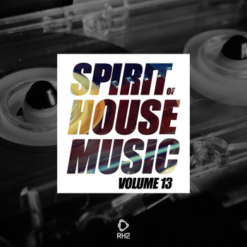 Various Artists - Spirit of House Music, Vol. 13