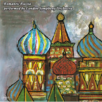 London Symphony Orchestra - Romantic Russia Performed by London Symphony Orchestra
