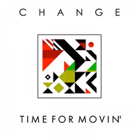 Change - Time for Movin'