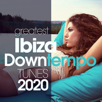 Martin Jazz Trio, Madison Avenue, Lawrence, Chill Boy, Kate Project, Ken Martin, Ricky Davies, Vertical Vibe, Shakiri' Quartet, Krystal, Swann, Libra, Alan Barcklay, Ark Of Lys, Kangaroo - Greatest Ibiza Downtempo Tunes 2020
