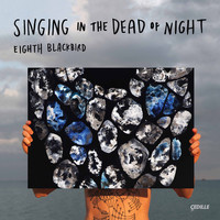 Eighth Blackbird - Singing in the Dead of Night