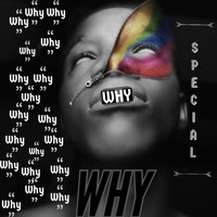 Special - Why