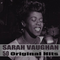 Sarah Vaughan - 50 Original Hits (Remastered)