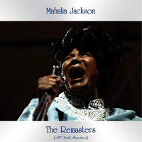 Mahalia Jackson - The Remasters (All Tracks Remastered)
