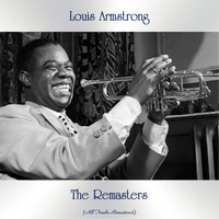 Louis Armstrong - The Remasters (All Tracks Remastered)