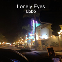 Lobo - Lonely Eyes (Explicit)