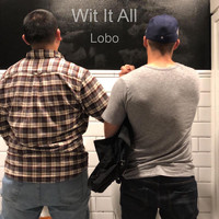 Lobo - Wit It All (Explicit)