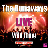 The Runaways - Wild Thing (Live)