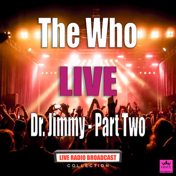 The Who - Dr. Jimmy - Part Two (Live)