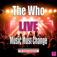 The Who - Music Must Change (Live)