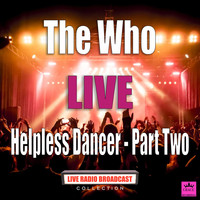The Who - Helpless Dancer - Part Two (Live)