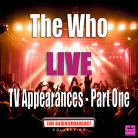 The Who - TV Appearances - Part One (Live)