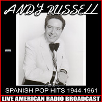 Andy Russell - Spanish Pop Hits 1944-1961, Vol. 1