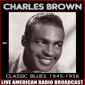 Charles Brown - Classic Blues 1945-1958