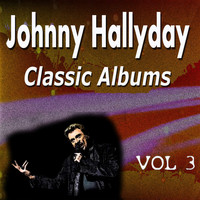 Johnny Hallyday - Johnny Hallyday Classic Albums Vol. 3