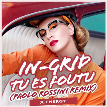 In-Grid - Tu es foutu (Paolo Rossini Remix)