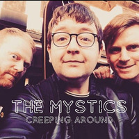 The Mystics - Creeping Around