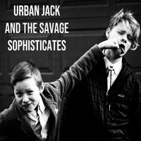 Urban Jack - Urban Jack and the Savage Sophisticates
