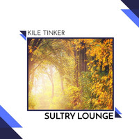 Kile Tinker - Sultry Lounge
