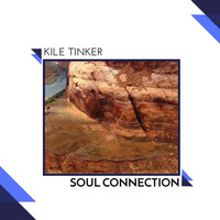 Kile Tinker - Soul Connection