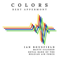 Ian Bousfield, Bert Appermont, Matty Cilissen & Royal Band of the Belgian Air Force - Colors