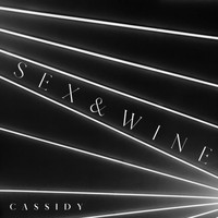 Cassidy - Sex and Wine (Explicit)