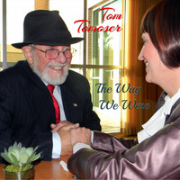 Tom Tomoser - The Way We Were