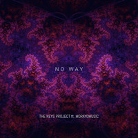 The Keys Project - No Way (feat. Morayomusic)