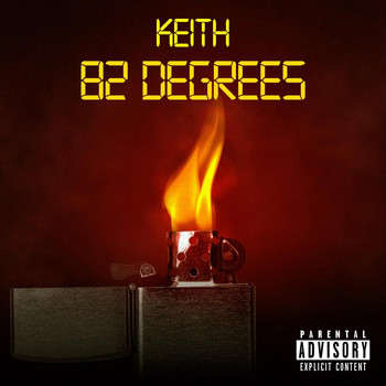 Keith - 82 Degrees (Explicit)