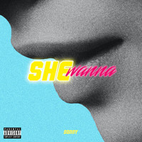 Sonny - She Wanna (Explicit)