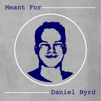 Daniel Byrd - Meant For