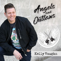 Kelly Vaughn - Angels and Outlaws